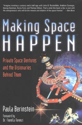 Making Space Happen: Private Space Ventures and the Visionaries Behind Them (Paperback)
