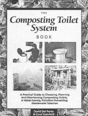 Composting Toilet System Book: A Practical Guide to Choosing, Planning and Maintaining Composting Toilet Systems (Paperback)