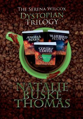 The Serena Wilcox Dystopian Trilogy (Hardback)
