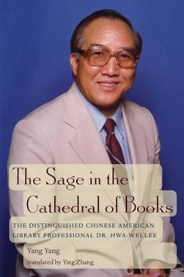 The Sage in the Cathedral of Books: The Distinguished Chinese American Library Professional Dr. Hwa-Wei Lee (Paperback)
