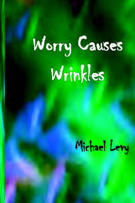 Worry Causes Wrinkles (Paperback)