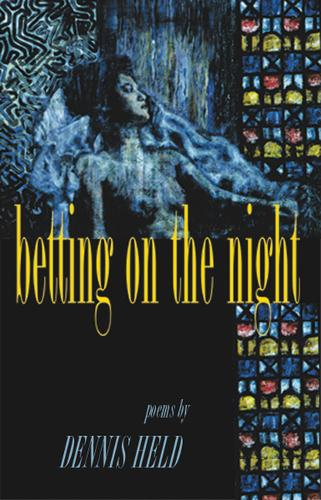 Betting on the Night: Poems (Paperback)
