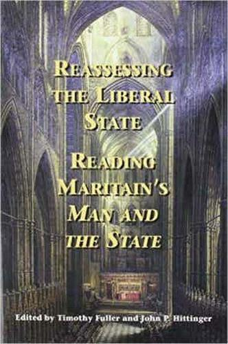 """Reassessing the Liberal State: Reading Maritain's """"""""Man and the State (Paperback)"""