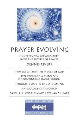 Prayer Evolving: Five Personal Explorations into the Future of Prayer (Paperback)