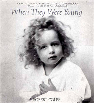 When They Were Young: A Photographic Retrospective of Childhood from the Library of Congress (Hardback)