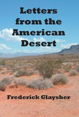 Letters from the American Desert: Signposts of a Journey, A Vision (Hardback)