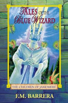Tales of the Blue Wizard: The Children of Jamomere - Tales of the Blue Wizard (Paperback)