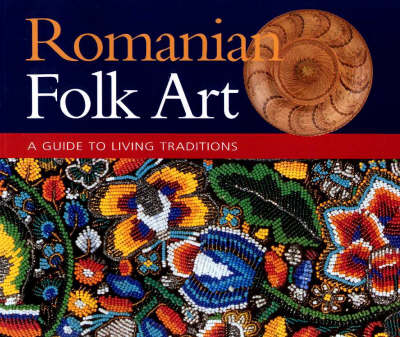 Romanian Folk Art: A Guide to Living Traditions (Paperback)