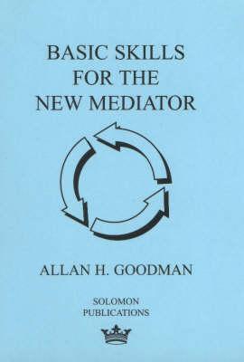 Basic Skills for the New Mediator (Paperback)