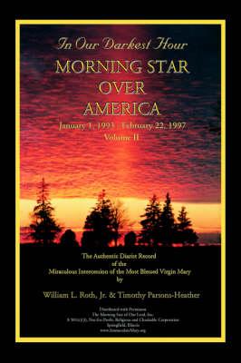 In Our Darkest Hour - Morning Star Over America / Volume II - January 1, 1993 - February 22, 1997 (Paperback)