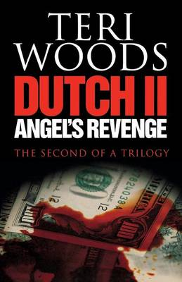 Dutch II. Angel's Revenge - Dutch Trilogy 02 (Paperback)