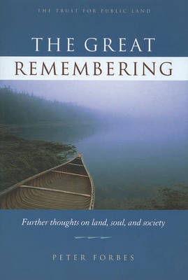 The Great Remembering: Further Thoughts on Land, Soul and Society (Paperback)