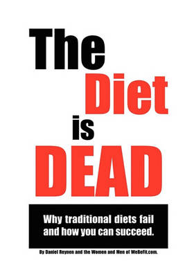 The Diet Is Dead (Paperback)