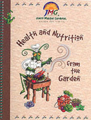 Junior Master Gardener: Health and Nutrition from the Garden - Golden Ray S. (Spiral bound)