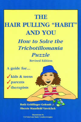 The Hair Pulling 'Habit' & You: How to Solve the Trichotillomania Puzzle (Paperback)