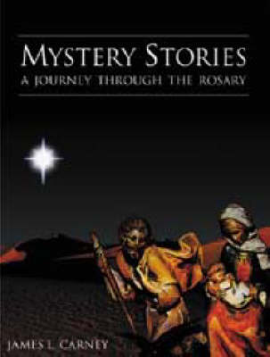 Mystery Stories: A Journey Through the Rosary (Paperback)