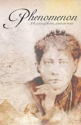 Phenomenon: 13 Lives of the Millennium Man (Paperback)