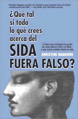 Que Tal SI Todo Lo Que Crees Acerca Del Sida Fuera Falso (Paperback)