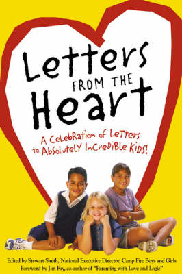 Letters from the Heart: A Celebration of Letters to Absolutely Incredible Kids! (Paperback)