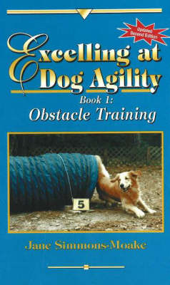 Excelling at Dog Agility -- Book 1: Obstacle Training (Paperback)
