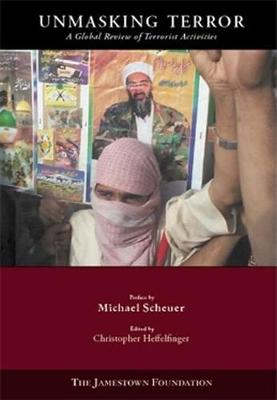 Unmasking Terror: A Global Review of Terrorist Activities (Paperback)