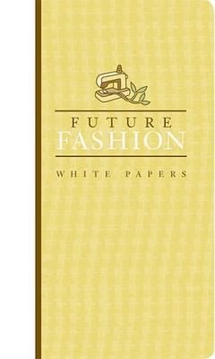 Futurefashion White Papers (Paperback)