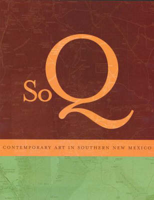 SoQ: Contemporary Art in Southern New Mexico (Paperback)