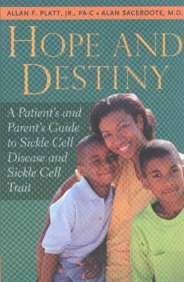 Hope and Destiny: A Patient's and Parent's Guide to Sickle Cell Anemia (Paperback)