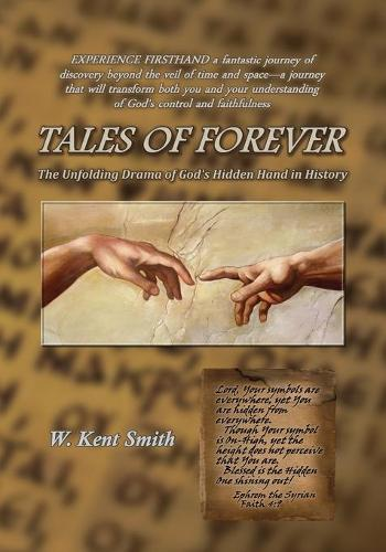 Tales of Forever: The Unfolding Drama of God's Hidden Hand in History (Paperback)