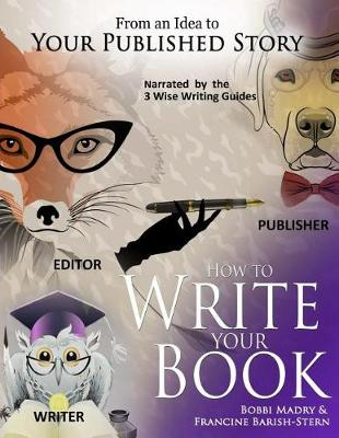 How to Write Your Book: ...From an Idea to Your Published Story (Paperback)