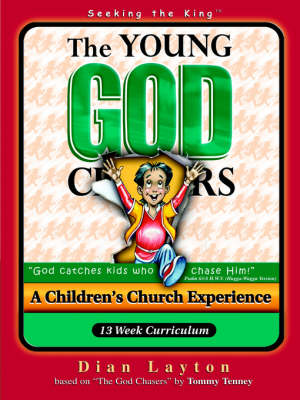 Young God Chasers Curriculum #1: Seeking the King - Young God Chaser (Paperback)