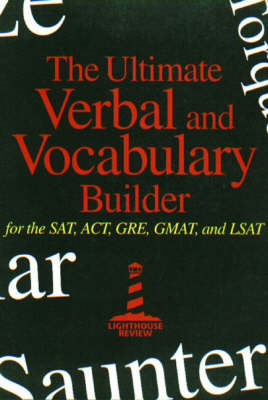 Ultimate Verbal and Vocabulary Builder for SAT, ACT, GRE, GMAT, and LSAT: For the SAT, ACT, GRE, GMAT & LSAT (Paperback)