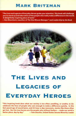 The Lives and Legacies of Everyday Heroes (Paperback)
