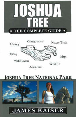 Joshua Tree, the Complete Guide: Joshua Tree National Park (Paperback)