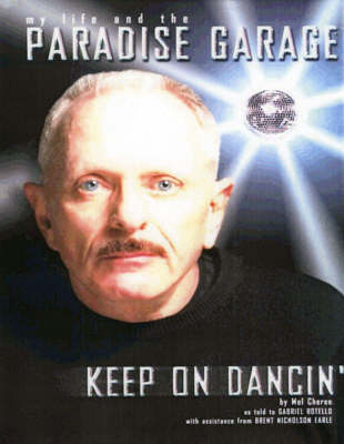 Keep on Dancin': My Life and the Paradise Garage (Paperback)