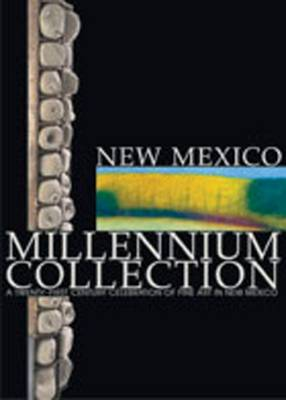 New Mexico Millennium Collection: A Twenty-first Century Celebration of Fine Art in New Mexico (Hardback)
