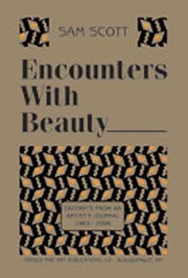 Encounters with Beauty: Excerpts from an Artist's Journal, 1963-2006 (Hardback)