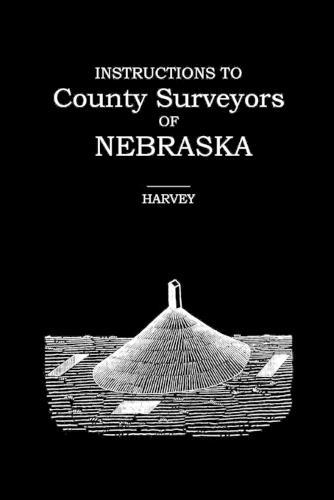Instructions to County Surveyors of Nebraska (Paperback)
