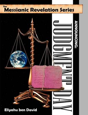The Messianic Revelation Series V.1. Announcing: Judgment Day (Paperback)
