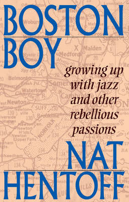 Boston Boy: Growing Up with Jazz & Other Rebellious Passions (Paperback)