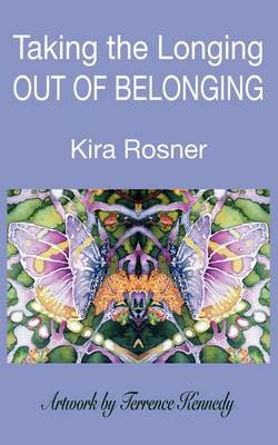 Taking the Longing Out of Belonging (Paperback)