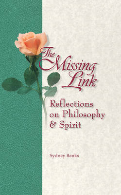 Missing Link, The: Reflections on Philosophy and Spirit (Hardback)