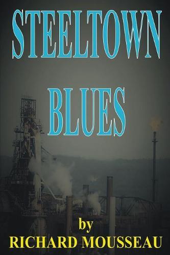 Steeltown Blues (Paperback)
