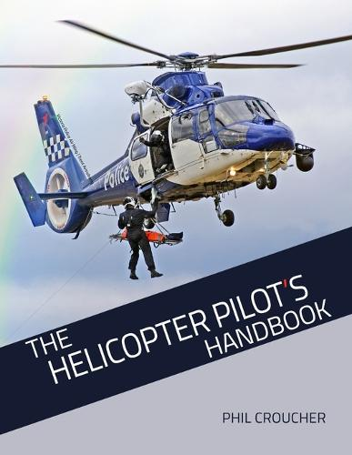 The Helicopter Pilot's Handbook (Paperback)