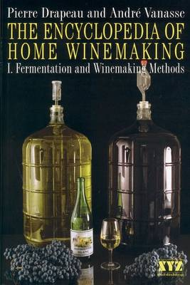 The Encyclopedia of Home Winemaking: Fermenting and Winemaking Methods (Paperback)