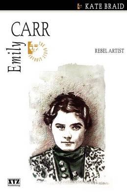 Emily Carr: Rebel Artist (Paperback)