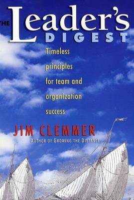 The Leader's Digest: Timeless Principles for Team and Organization Success (Paperback)