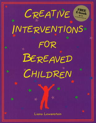 Creative Interventions for Bereaved Children (Paperback)