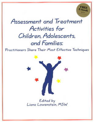 Assessment and Treatment Activities for Children, Adolescents, and Families: Practitioners Share Their Most Effective Techniques (Paperback)