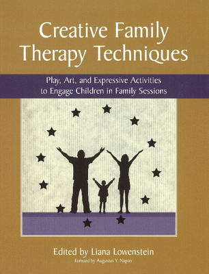 Creative Family Therapy Techniques: Play, Art & Expressive Activities to Engage Children in Family Sessions (Paperback)